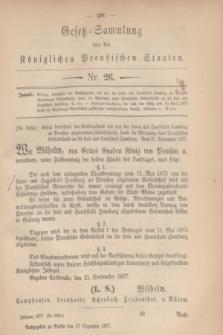 Gesetz-Sammlung für die Königlichen Preußischen Staaten. 1877, Nr. 26 (12 Dezember)