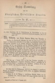 Gesetz-Sammlung für die Königlichen Preußischen Staaten. 1877, Nr. 27 (31 Dezember)
