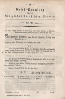 Gesetz-Sammlung für die Königlichen Preußischen Staaten. 1853, Nr. 26 (27 Juni)