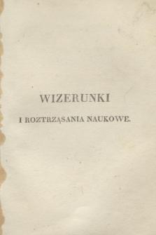 Wizerunki i Roztrząsania Naukowe. 1835, cz. 6 + wkładka