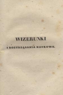 Wizerunki i Roztrząsania Naukowe. Poczet Nowy Drugi. 1838, T.3 + wkładka