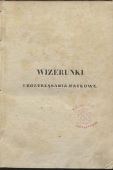 Wizerunki i Roztrząsania Naukowe. Poczet Nowy Drugi. 1838, T.4 + wkładka