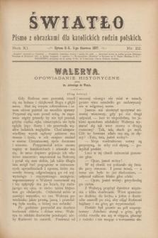 Światło : pismo z obrazkami dla katolickich rodzin polskich. R.11, nr 22 (3 czerwca 1897)
