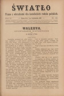 Światło : pismo z obrazkami dla katolickich rodzin polskich. R.11, nr 40 (7 października 1897)