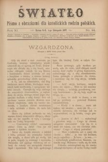 Światło : pismo z obrazkami dla katolickich rodzin polskich. R.11, nr 44 (4 listopada 1897)