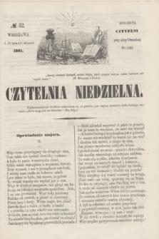 Czytelnia Niedzielna. [R.6], № 32 (11 sierpnia 1861)