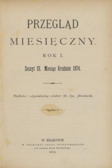Przegląd Miesięczny. R.1, z. 3 (grudzień 1874)