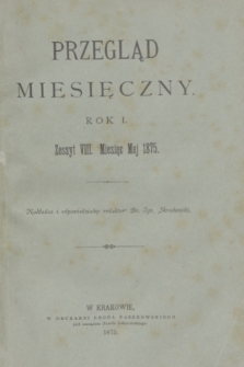 Przegląd Miesięczny. R.1, z. 8 (maj 1875)