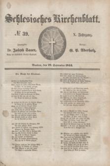 Schlesisches Kirchenblatt. Jg.10, № 39 (28 September 1844)