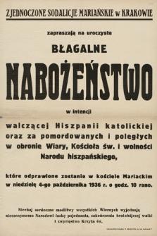 Zjednoczone Sodalicje Mariańskie w Krakowie zapraszają na uroczyste błagalne nabożeństwo w intencji walczącej Hiszpanii katolickiej oraz za pomordowanych i poległych w obronie Wiary, Kościoła św. i wolności Narodu hiszpańskiego, które odprawione zostanie w kościele Mariackim w niedzielę 4-go października 1936 r. o godz. 10 rano