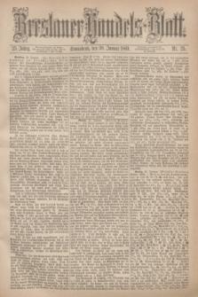 Breslauer Handels-Blatt. Jg.25, Nr. 25 (30 Januar 1869)