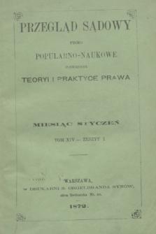 Przegląd Sądowy : pismo popularno-naukowe poświęcone teoryi i praktyce prawa. T.14, zesz. 1 (styczeń 1872)