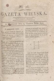 Gazeta Wieyska. [T.2], Ner 25 (19 czerwca 1818)