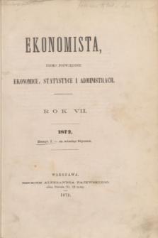 Ekonomista : pismo poświęcone ekonomice, statystyce i administracji. R.7, z. 1 (styczeń 1872)