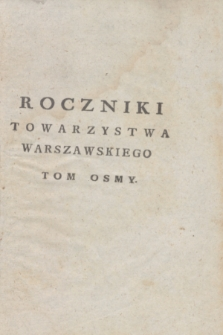 Roczniki Towarzystwa Krolewskiego Warszawskiego Przyiacioł Nauk. T.8, cz. 1 (1812) + wkładka