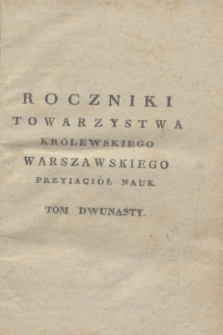 Roczniki Towarzystwa Królewskiego Warszawskiego Przyiaciół Nauk. T.12 (1818) + wkładka