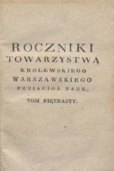 Roczniki Towarzystwa Krolewskiego Warszawskiego Przyiacioł Nauk. T. 15 (1822) + wkładka