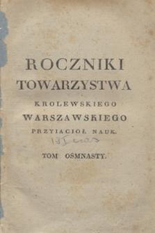 Roczniki Towarzystwa Krolewskiego Warszawskiego Przyiacioł Nauk. T. 18 (1825) + wkładka