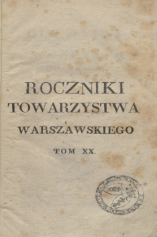 Roczniki Towarzystwa Królewskiego Warszawskiego Przyiaciół Nauk. T. 20 (1828) + wkładka