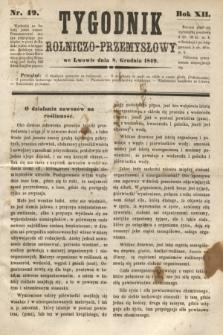 Tygodnik Rolniczo-Przemysłowy. R.12, nr 49 (8 grudnia 1849)