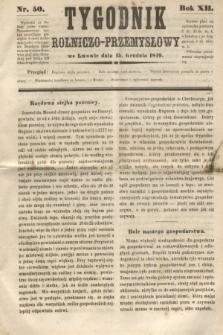 Tygodnik Rolniczo-Przemysłowy. R.12, nr 50 (15 grudnia 1849)