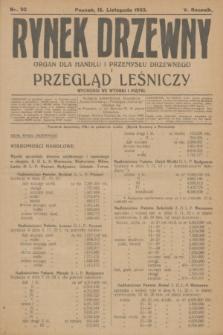 Rynek Drzewny i Przegląd Leśniczy : organ dla handlu i przemysłu drzewnego. R.5, nr 92 (16 listopada 1923)