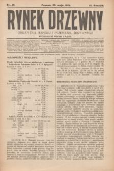 Rynek Drzewny : organ dla handlu i przemysłu drzewnego. R.6, nr 42 (23 maja 1924)