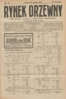 Rynek Drzewny : organ dla handlu i przemysłu drzewnego. R.7, nr 12 (10 lutego 1925)