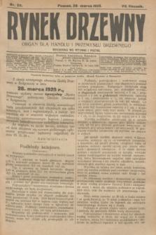 Rynek Drzewny : organ dla handlu i przemysłu drzewnego. R.7, nr 23 (20 marca 1925)