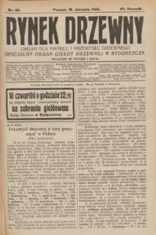Rynek Drzewny : organ dla handlu i przemysłu drzewnego : oficjalny organ Giełdy Drzewnej w Bydgoszczy. R.7, nr 66 (18 sierpnia 1925)