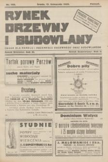 Rynek Drzewny i Budowlany : organ dla handlu i przemysłu drzewnego oraz budowlanego : oficjalny organ Związku Przemysłowców Drzewnych w Poznaniu. R.11(2), nr 128 (13 listopada 1929)
