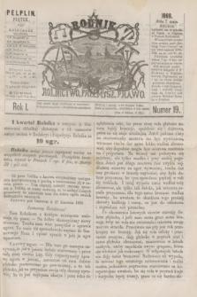 Rolnik : rolnictwo, przemysł, prawo. R.1, nr 19 (7 maja 1869) + dod.