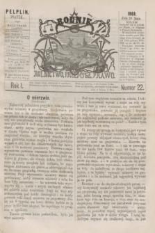 Rolnik : rolnictwo, przemysł, prawo. R.1, nr 22 (28 maja 1869)