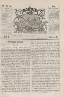 Rolnik : rolnictwo, przemysł, prawo. R.1, nr 33 (13 sierpnia 1869)