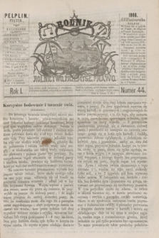 Rolnik : rolnictwo, przemysł, prawo. R.1, nr 44 (27 października 1869)