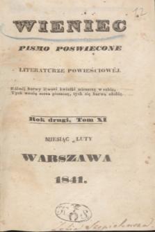 Wieniec : pismo poświęcone literaturze powieściowej. R.2, T.11 (luty 1841) + spis rzeczy