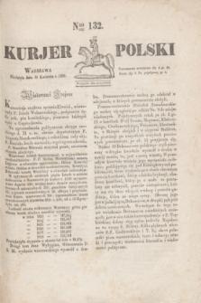 Kurjer Polski. 1830, Nro 132 (18 kwietnia)