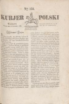 Kurjer Polski. 1830, Nro 134 (20 kwietnia)