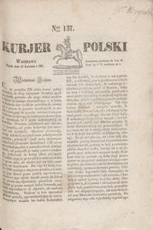 Kurjer Polski. 1830, Nro 137 (23 kwietnia)