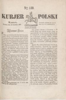 Kurjer Polski. 1830, Nro 139 (25 kwietnia)