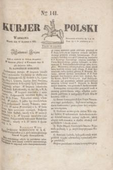 Kurjer Polski. 1830, Nro 141 (27 kwietnia)