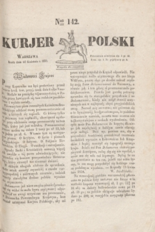 Kurjer Polski. 1830, Nro 142 (28 kwietnia)
