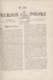 Kurjer Polski. 1830, Nro 145 (1 maja)