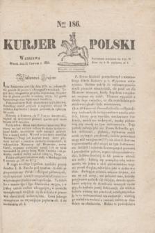 Kurjer Polski. 1830, Nro 186 (15 czerwca)
