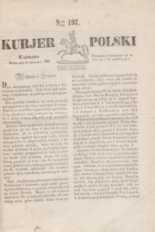 Kurjer Polski. 1830, Nro 197 (26 czerwca)