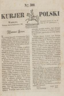 Kurjer Polski. 1830, Nro 300 (10 października)