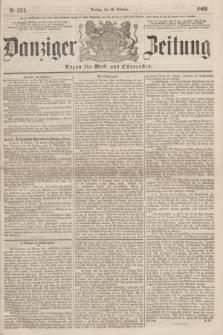 Danziger Zeitung : Organ für West- und Ostpreußen. 1860, No. 524 (10 Februar)
