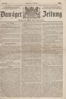 Danziger Zeitung : Organ für West- und Ostpreußen. 1860, No. 527 (14 Februar)