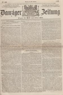 Danziger Zeitung : Organ für West- und Ostpreußen. 1860, No. 532 (20 Februar)
