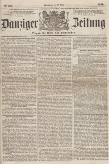 Danziger Zeitung : Organ für West- und Ostpreußen. 1860, No. 555 (17 März) + dod.